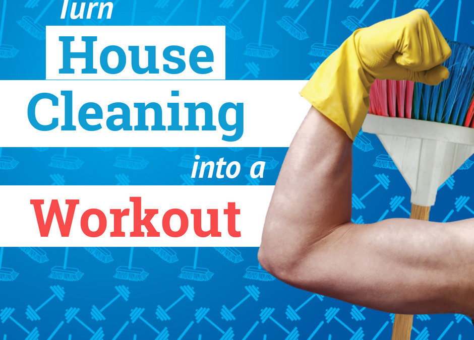 Turn House Cleaning Into A Workout