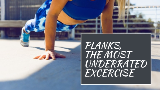 Planks, The Most Underrated Exercise!