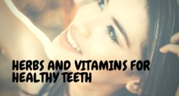 Herbs and Vitamins for Healthy Teeth